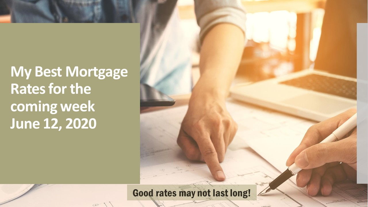 My Best Mortgage Rates for This Week, June 12, 2020