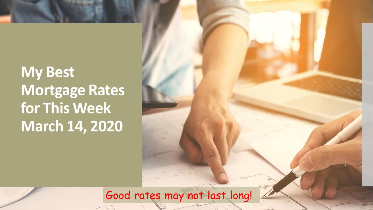 My Best Mortgage Rates for This Week on March 14, 2020