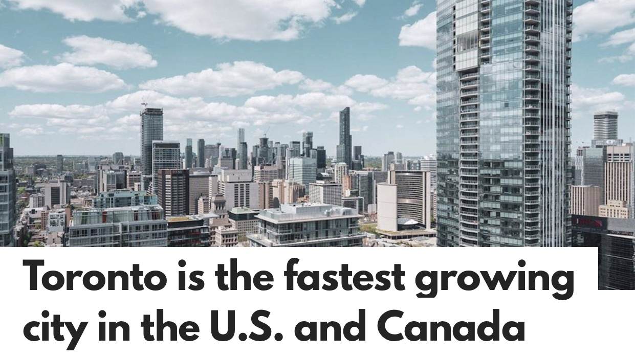 Toronto is the fastest growing city in the U.S. and Canada